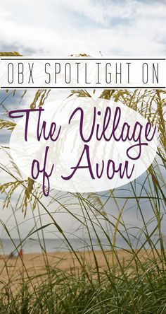 See what the Village of Avon has to offer you on your next Outer Banks beach vacation. Read the next installment of our OBX Spotlight series on our blog.