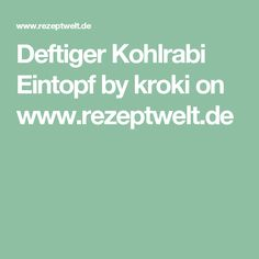 Deftiger Kohlrabi Eintopf by kroki on www.rezeptwelt.de
