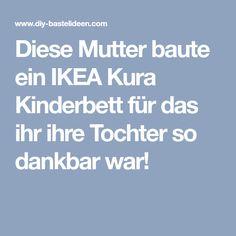 Diese Mutter baute ein IKEA Kura Kinderbett für das ihr ihre Tochter so dankbar war!