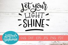 Handlettered SVG DXF, Let your light shine Girl Silhouette, Patterned Vinyl, Let Your Light Shine, Jar Lights, Pattern And Decoration, Journal Cards, Design Bundles, School Design, Printable Wall Art