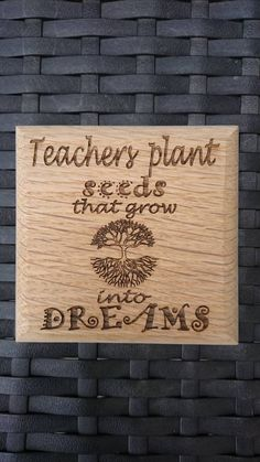 Check out this item in my Etsy shop https://www.etsy.com/uk/listing/526347840/teachers-gift-solid-oak-laser-engraved