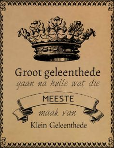 Afrikaanse Inspirerende Gedagtes & Wyshede: Groot geleenthede gaan na hulle wat die meeste maak van klein geleenthede Afrikaanse Quotes, Wise Words, Quotes To Live By, Nice Sayings, Nice Quotes, Quotation, Brown Lounge, Smart Box, Inspirational Scriptures