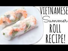 VIETNAMESE SUMMER ROLL RECIPE!