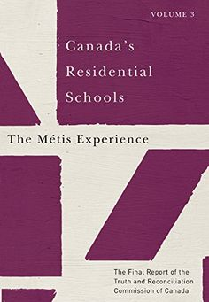 Canada's Residential Schools: The Métis Experience: The Final Report of the Truth and Reconciliation Commission of Canada, Volume 3 (McGill-Queen's Native and Northern Series Book Aboriginal Children, Residential Schools, Missing Child, Finals, Ebooks, Canada, Separate, Amazon, Parents