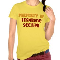 Property of Trombone Section T-shirts
