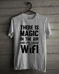About There is Magic in The Air T-Shirt from bigboze.com This t-shirt is Made To Order, one by one printed so we can control the quality. We use newest DTG Technology to print on to T-Shirt. Color variant is black, gray, white.