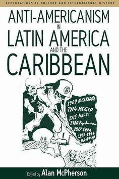 Anti-Americanism in Latin America and the
