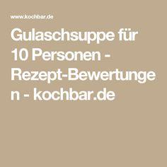 Gulaschsuppe für 10 Personen - Rezept-Bewertungen - kochbar.de