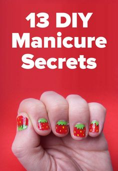 13 easy manicure secrets for perfect nails every time