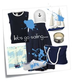 """""""Let's go sailing......."""" by chong-yanting on Polyvore"""
