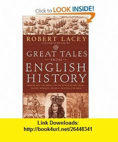 Great Tales from English History (Book 2) Joan of Arc, the Princes in the Tower, Bloody Mary, Oliver Cromwell, Sir Isaac Newton, and More Robert Lacey , ISBN-10: 031610924X  ,  , ASIN: B000Q6GY3A , tutorials , pdf , ebook , torrent , downloads , rapidshare , filesonic , hotfile , megaupload , fileserve