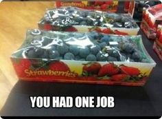 funny photos, funny pics, you had one job, blueberries in strawberry packaging One Job Meme, Times Supermarket, Advertising Fails, Ein Job, Job Fails, Blue Strawberry, You Had One Job, Jobs, 1 Gif