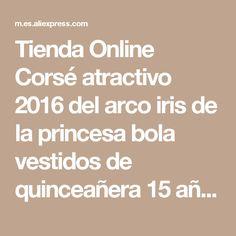 197826416 Tienda Online Corsé atractivo 2016 del arco iris de la princesa bola  vestidos de quinceañera 15 años vestidos de 15 anos 2016 debutante dulce 16  vestido de ...