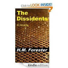 """The Dissidents"" is the debut book from H.M. Forester, and it came out last week. $2.99 or free with Prime."