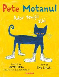 Carti pentru copii - Pete Motanul scrisa de James Dean si Eric Litwin     Pete este un pisoi care are o pereche de teniși noi pe care îi ado...