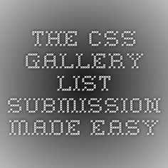 The CSS Gallery List - Submission Made Easy