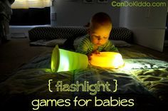 Baby activities: sensory play in the dark. Make simple light up toys with household objects and let your baby explore. Great for Tummy Time. CanDo Kiddo