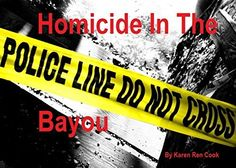 Homicide in the Bayou by Karen Ren Cook, http://www.amazon.com/dp/B00NFT5AVC/ref=cm_sw_r_pi_dp_9u4fub0PCY07E