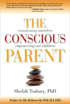 The+Conscious+Parent:+Transforming+Ourselves,+Empowering+Our+Children