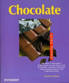 Título: Chocolate / Autor: Dickhaut, Sebastian/ Ubicación:FCCTP - Gastronomía - Tercer piso / Código: G/ 663.92 D692
