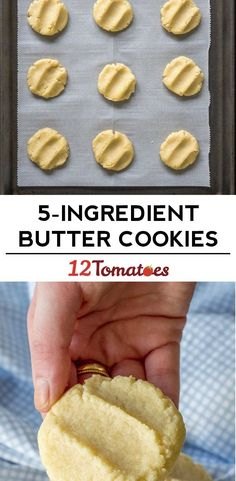 5-Ingredient Butter Cookies INGREDIENTS 3 cups all-purpose flour 1 1/2 cups (3 sticks) unsalted butter, room temperature 3/4 cups sugar 1 tablespoons vanilla extract 1/4 teaspoon salt
