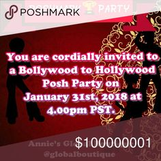 Poshmark Party 01.31.2018 at 4.00pm PST! You are cordially invited to celebrate a Bollywood to Hollywood Poshmark Party on January, 31st 2018 at 4.00pm PST. I am co-hosting the party. It will be a smashing bonanza with the themed items, Host Picks, and sales galore!  You helped make the party on 1.2.2018 a grand success. Let's make the next one even more fun.   Best regards,  Annie  @globalboutique Posh Party Other