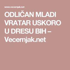 ODLIČAN MLADI VRATAR USKORO U DRESU BIH – Vecernjak.net