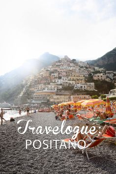 Travelogue: Positano & the Amalfi Coast, Italy