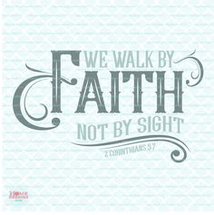 We Walk By Faith Not By Sight Bible Verse svg 2 Corinthians 5 7 Religious Christian Sign svg dxf eps jpg files for Cricut Silhouette by HomeberriesSVG on Etsy
