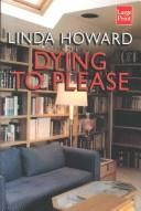 Dying to please by Linda Howard, BookLikes.com #books