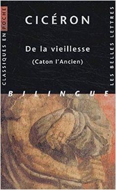 Amazon.fr - De la vieillesse : Caton l'Ancien - Cicéron, P. Wuilleumier - Livres