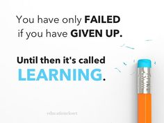Shifting from a fixed to a growth mindset.  We're always learning! -A great motivation quote to have in the classroom.