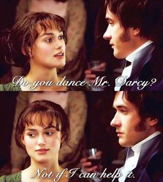 Elizabeth Bennet: Do you dance, Mr. Darcy? Mr. Darcy: Not if I can help it. - Pride & Prejudice (2005) #janeausten