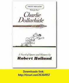 Charlie Dollarhide (9780972092203) Robert Holland , ISBN-10: 097209220X  , ISBN-13: 978-0972092203 ,  , tutorials , pdf , ebook , torrent , downloads , rapidshare , filesonic , hotfile , megaupload , fileserve