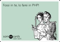 Fossi in te, lo farei in PHP!