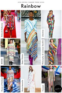 Rainbow There's a wearable way to wear the rainbow without channeling Pennywise. Designers like Peter Pilotto opted for a lo-fi spectrum, making the multi-colored trend approachable, mature, and most importantly, chic.