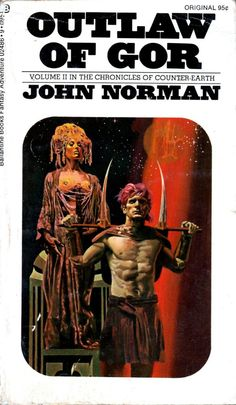 ABOVE: John Norman, Outlaw of Gor (NY: Ballantine Books, 1972), with cover art by Robert Foster.
