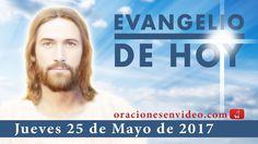Evangelio de Hoy Jueves 25 de Mayo 2017 os aseguro que lloraréis