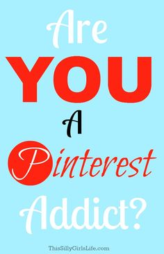Are You a Pinterest Addict?