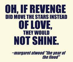 """""""Oh, if revenge did move the stars instead of love, they would not shine. Love Words, Beautiful Words, Revenge Quotes, Soul Quotes, No One Loves Me, Say More, Speak The Truth, Motivational Words, Beauty Quotes"""