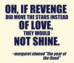 Margaret Atwood #quotes #love #revenge