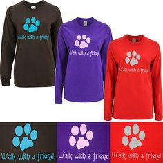 Walk With a Friend Long Sleeve T-Shirt - Every Purchase Funds Food and Care for Rescued Animals.