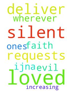 Lord, I pray the silent requests. Deliver me, loved - Lord, I pray the silent requests. Deliver me, loved ones amp; wherever we are from evil. Thank You amp; for increasing faith IJNA Posted at: https://prayerrequest.com/t/Neo #pray #prayer #request #prayerrequest