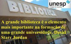 A grande biblioteca é o elemento mais importante na formação de uma grande universidade. David Starr Jordan