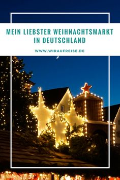 Die schönsten Weihnachtsmärkte Deutschlands - von Bloggern empfohlen.