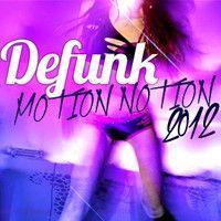 Defunk @ Motion Notion Festival 2012 - PROMO MIX by Defunk on SoundCloud