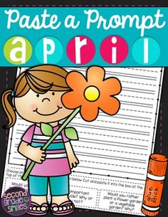 April Paste a Prompt (Writing Prompts)- motivate reluctant writers by offering elements of choice while still ensuring that students practice personal narrative, informative/expository, opinion, descriptive, and creative writing $