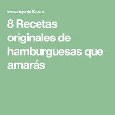 8 Recetas originales de hamburguesas que amarás