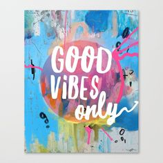 Buy Good vibes only Bluk Canvas Print by lunarsoda. Worldwide shipping available at Society6.com. Just one of millions of high quality products available.