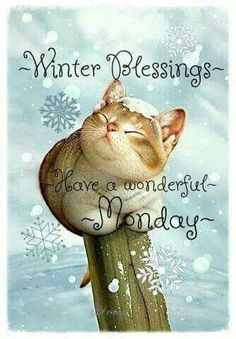 Winter Blessings, Have A Wonderful Monday Monday Morning Quotes, Good Monday Morning, Monday Quotes, Good Night Quotes, It's Monday, Mondays, Daily Quotes, Blessed Morning Quotes, Happy Day Quotes